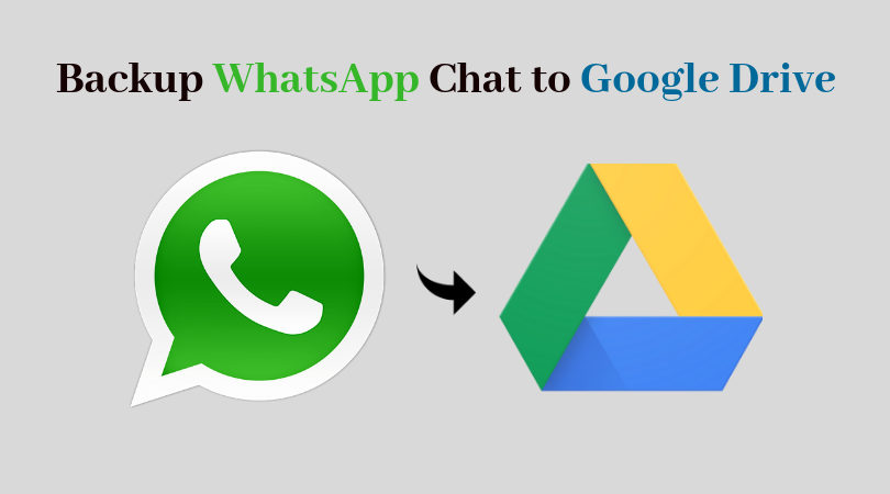 Backup Whats App Chat to Google Drive