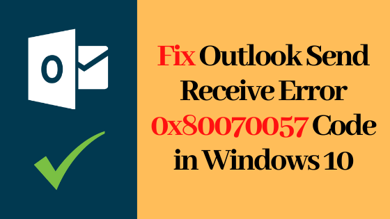 Outlook Send Receive Error 0X80070057