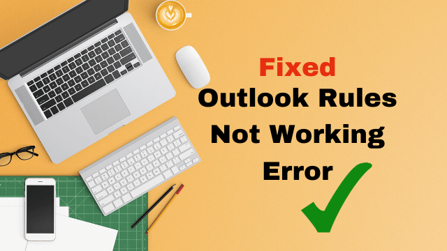 Outlook Rules Not Working Error