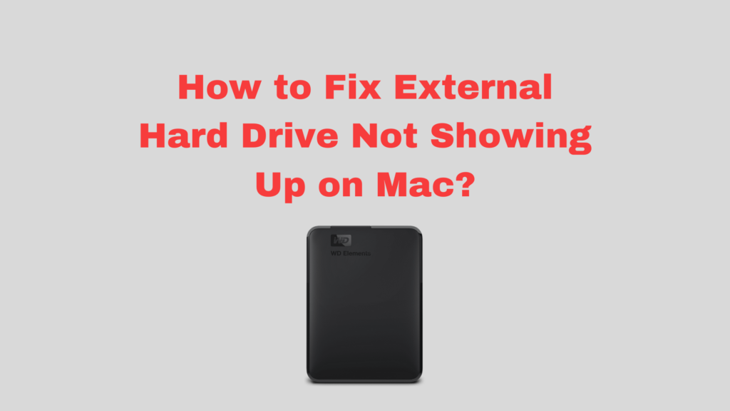 External Hard Drive Not Showing Up on MAC
